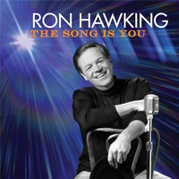 Ron Hawking :: New Album :: The Song is You